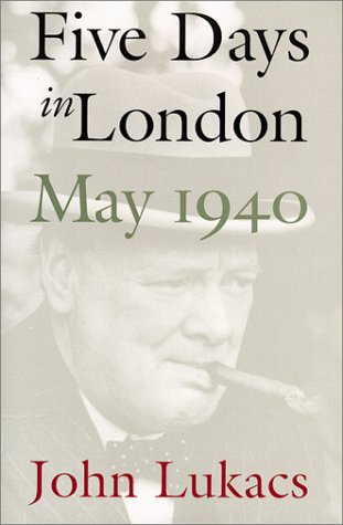 Five Days in London: May 1940 9780300080308