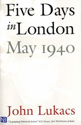 Five Days in London, May 1940 9780300084665