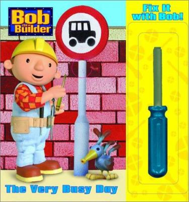 Fix It with Bob: The Very Busy Day 9780307200754