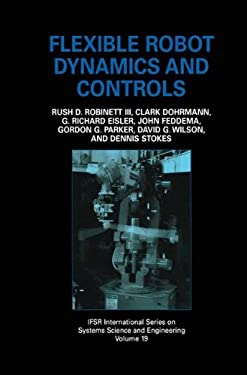 Flexible Robot Dynamics and Controls 9780306467240