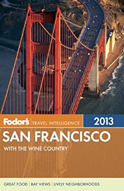 Fodor's San Francisco 2013: With the Wine Country 9780307929396