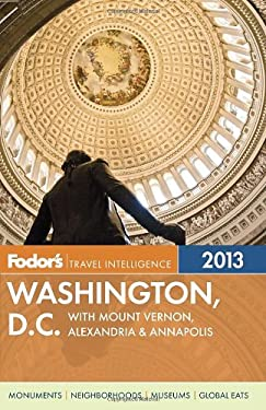 Fodor's Washington, D.C. 2013: With Mount Vernon, Alexandria & Annapolis 9780307929372
