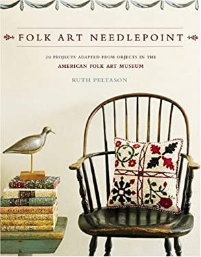 Folk Art Needlepoint: 20 Projects Adapted from Objects in the American Folk Art Museum 9780307351807