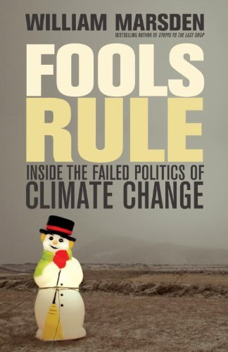 Fools Rule: Inside the Failed Politics of Climate Change 9780307398246