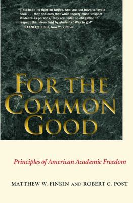 For the Common Good: Principles of American Academic Freedom 9780300177527