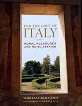 For the Love of Italy: Rural Pleasures and Hotel Estates