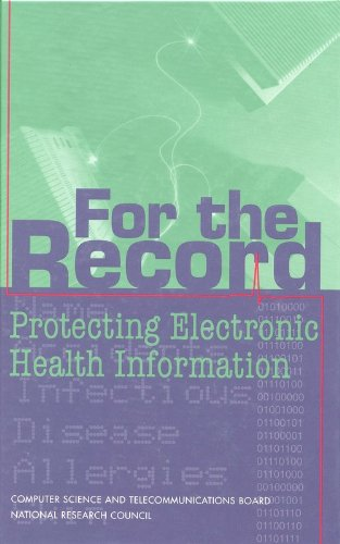 For the Record: Protecting Electronic Health Information 9780309056977