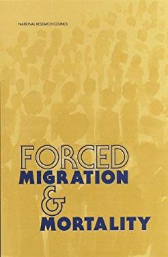 Forced Migration & Mortality 9780309073349