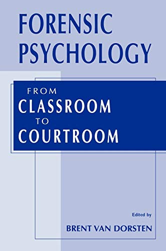 Forensic Psychology: From Classroom to Courtroom 9780306472701