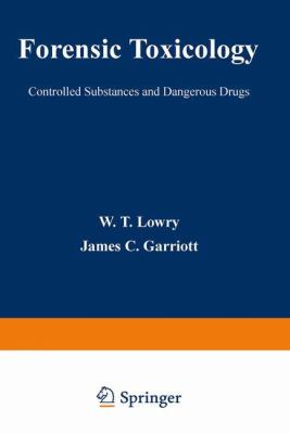 Forensic Toxicology: Controlled Substances and Dangerous Drugs 9780306401244