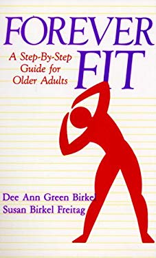 Forever Fit: A Step-By-Step Guide for Older Adults 9780306439698