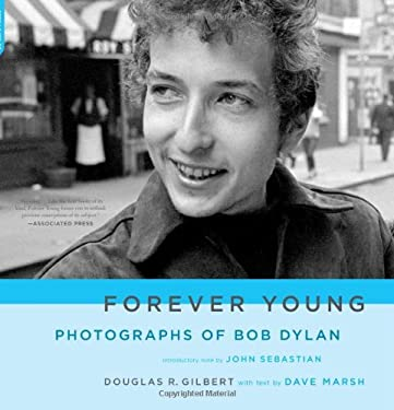 Forever Young: Photographs of Bob Dylan [With Photographs] 9780306814815