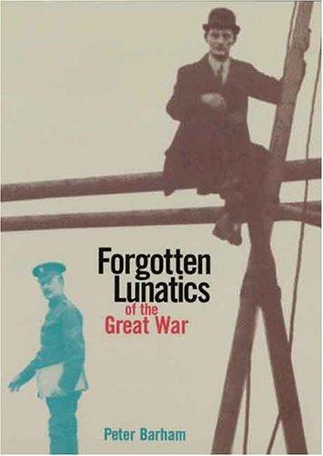 Forgotten Lunatics of the Great War 9780300103793