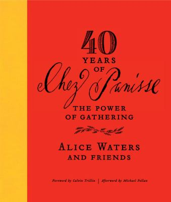 40 Years of Chez Panisse: The Power of Gathering 9780307718266