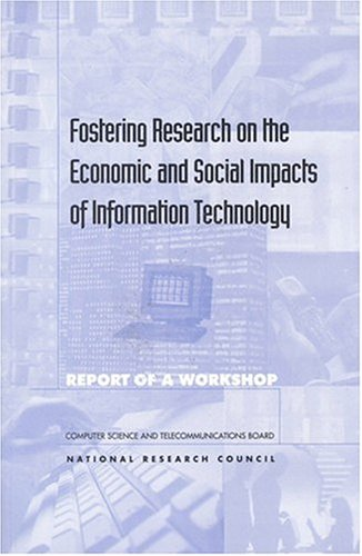 Fostering Research on the Economic & Social Impacts of Information Technology 9780309060325