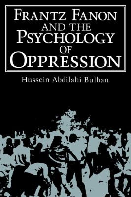 Frantz Fanon and the Psychology of Oppression 9780306419508