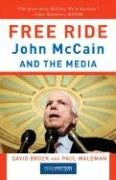 Free Ride: John McCain and the Media 9780307279408