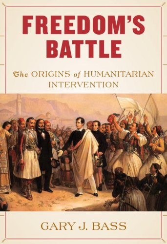Freedom's Battle: The Origins of Humanitarian Intervention 9780307266484