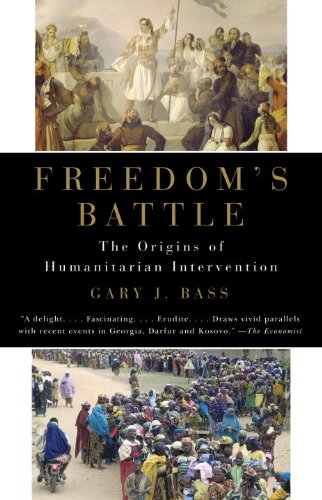 Freedom's Battle: The Origins of Humanitarian Intervention 9780307279873