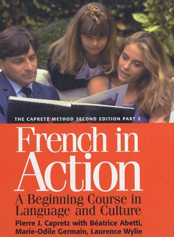 French in Action: A Beginning Course in Language and Culture, Second Edition: Textbook, Part 2 9780300072679