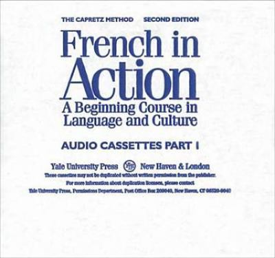 French in Action: A Beginning Course in Language and Culture, Second Edition: Audiocassettes, Part 1 9780300058291