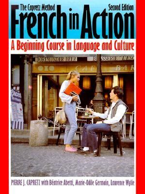 French in Action: A Beginning Course in Language and Culture, Second Edition: Textbook 9780300058215