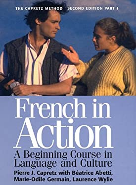 French in Action: A Beginning Course in Language and Culture, Second Edition: Textbook, Part 1 9780300072655