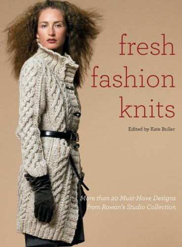 Fresh Fashion Knits: More Than 20 Must-Have Designs from Rowan's Studio Collection 9780307586612