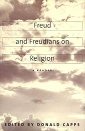 Freud and Freudians on Religion: A Reader