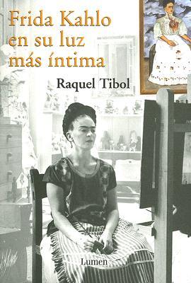 Frida Kahlo en su Luz Mas Intima 9780307344472
