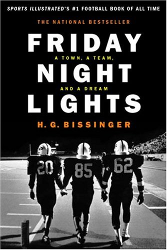 Friday Night Lights: A Town, a Team and a Dream 9780306812828