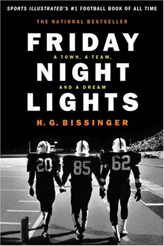 Friday Night Lights: A Town, a Team and a Dream