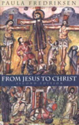 From Jesus to Christ: The Origins of the New Testament Images of Christ 9780300084573