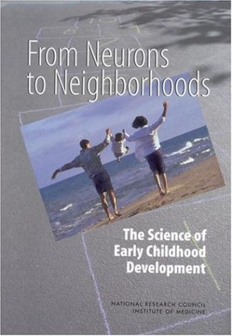 From Neurons to Neighborhoods: The Science of Early Childhood Development 9780309069885