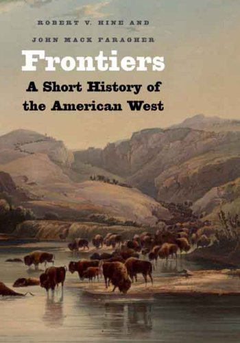 Frontiers: A Short History of the American West 9780300117103