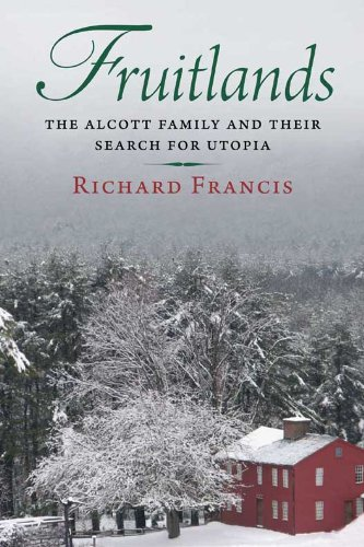 Fruitlands: The Alcott Family and Their Search for Utopia 9780300140415