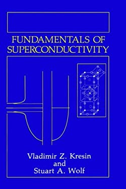 Fundamentals of Superconductivity 9780306434747