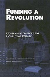 Funding a Revolution: Government Support for Computing Research