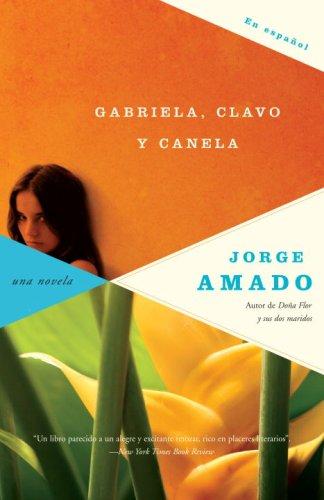 Gabriela, Clavo y Canela: Cronica de una Ciudad del Interior 9780307279569