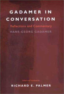 Gadamer in Conversation: Reflections and Commentary 9780300084887
