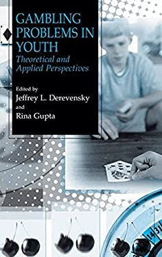 Gambling Problems in Youth: Theoretical and Applied Perspectives 9780306485855