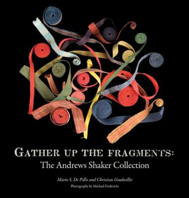 Gather Up the Fragments: The Andrews Shaker Collection 9780300137606