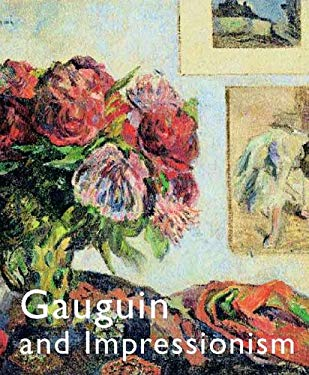 Gauguin and Impressionism 9780300110036