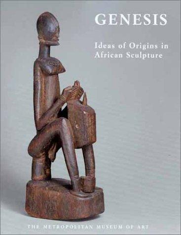 Genesis: Ideas of Origin in African Sculpture 9780300096873