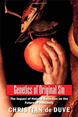 Genetics of Original Sin: The Impact of Natural Selection on the Future of Humanity 9780300165074