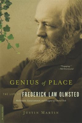 Genius of Place: The Life of Frederick Law Olmsted 9780306821486