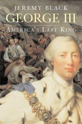 George III: America's Last King 9780300136210