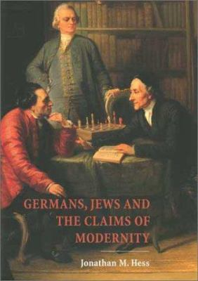 Germans, Jews, and the Claims of Modernity 9780300097016
