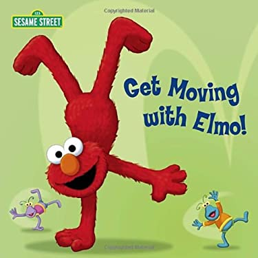 Get Moving with Elmo! (Sesame Street) 9780307976666