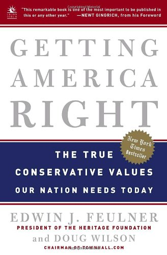 Getting America Right: The True Conservative Values Our Nation Needs Today 9780307336927